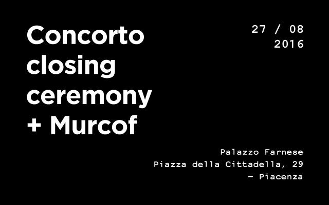 CONCORTO CLOSING CEREMONY + MURCOF